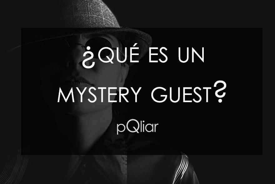 ¿Qué es un Mystery Guest?